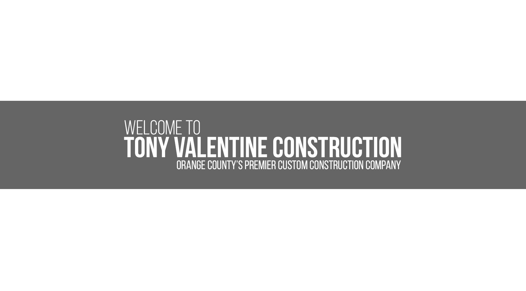 Tony Valentine Construction | Top Shelf Construction